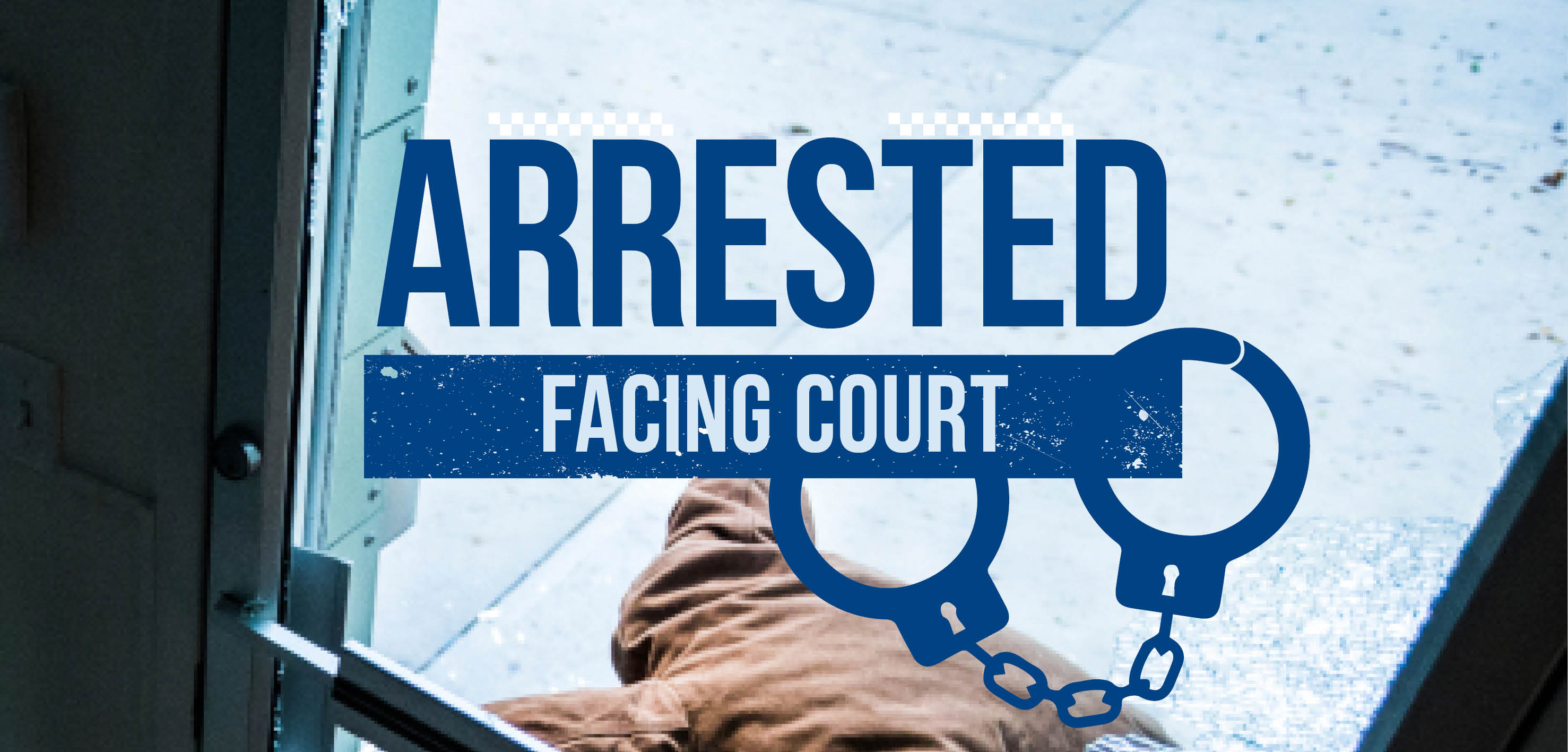 Arrested - facing court.jpg