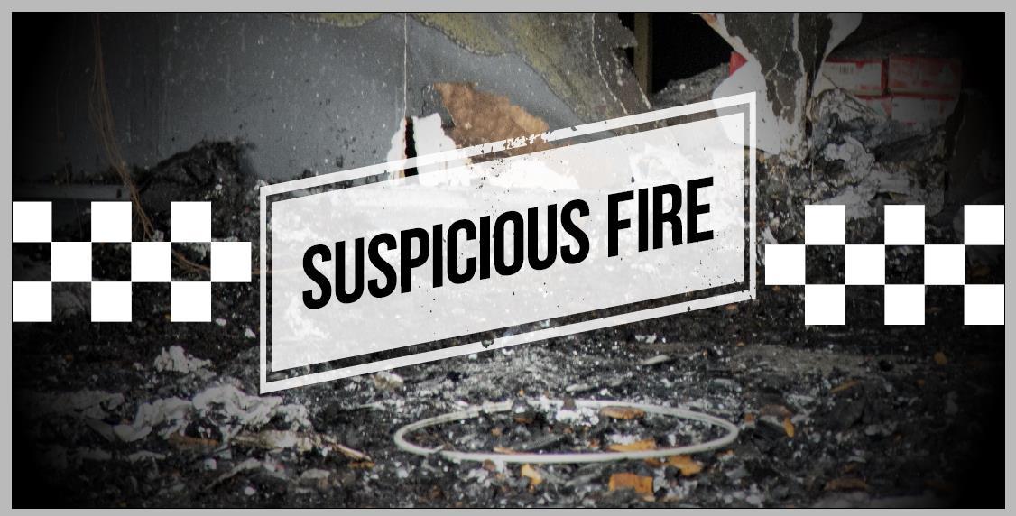 Suspicious fire