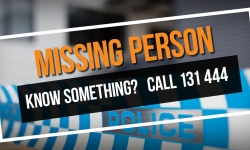 Picture of police tape and words saying missing person, know something? call 131 444